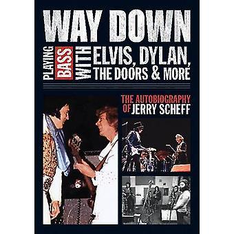 Camino abajo - jugando bajo con Elvis - Dylan - las puertas y más - la A