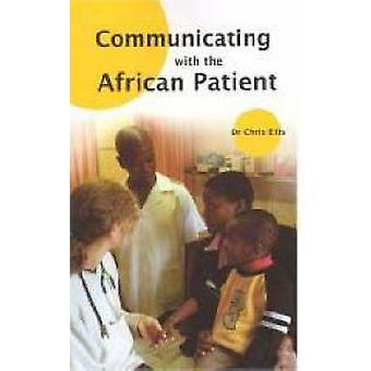 Communicating with the African Patient by Chris Ellis - 9781869140397