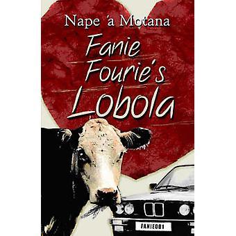 Fanie Fourie's Lobola by Nape A' Motana - 9781869141035 Book