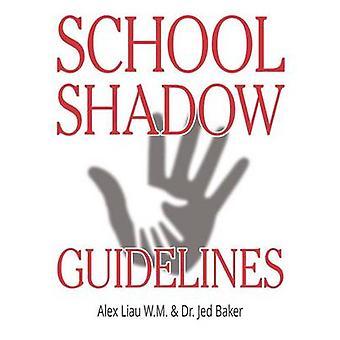 School Shadow Guidelines by Alex Liau Whatt Meng - Jed Baker - 978194