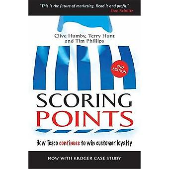 Scoring Points How Tesco Continues to Win Customer Loyalty by Humby & Clive
