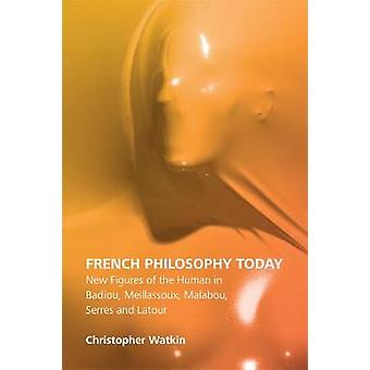 French Philosophy Today - New Figures of the Human in Badiou - Meillas