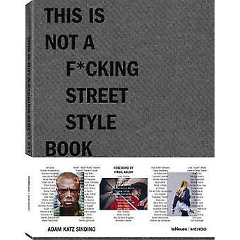 This is not a f*cking street style book by Adam Katz Sinding - 978396