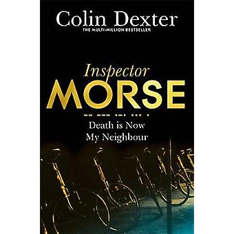 Death is Now My Neighbour (New Edition) by Colin Dexter - 97814472992