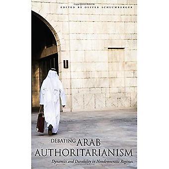 Debatteren Arabische autoritarisme: Dynamiek en duurzaamheid in Nondemocratic Regimes