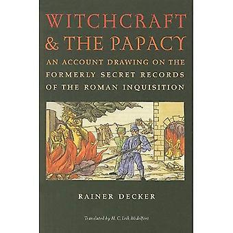 Hexerei und dem Papsttum: ein Konto-Zeichnung auf die ehemals geheimen Aufzeichnungen über das römische In...