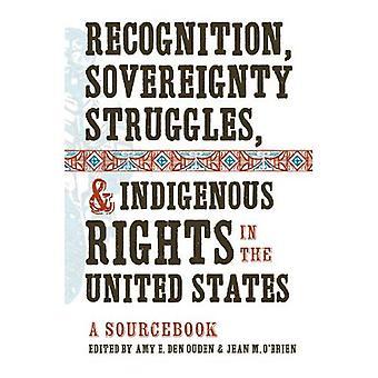 Reconocimiento, las luchas de soberanía; Derechos indígenas en los Estados Unidos