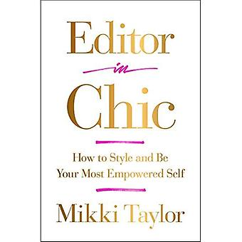 Editor in Chic: How to Style and Be Your Most Empowered Self
