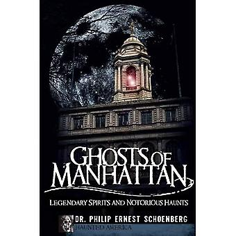 Ghosts of Manhattan: legendarische geesten en beruchte achtervolgt (achtervolgd Amerika)