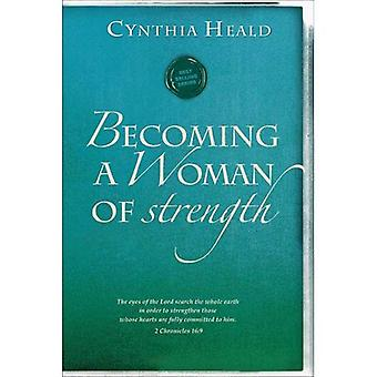 BECOMING A WOMAN OF STRENGTH PB