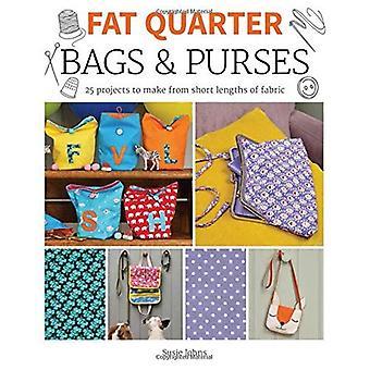 Fat Quarter: Tassen & portemonnees: 25 projecten bij het maken van korte lengtes van weefsel (dikke kwartaal)