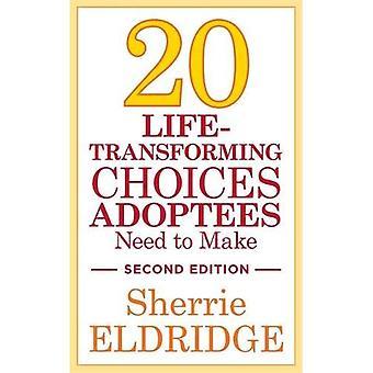20 trasformante scelte Adoptees necessario apportare, seconda edizione