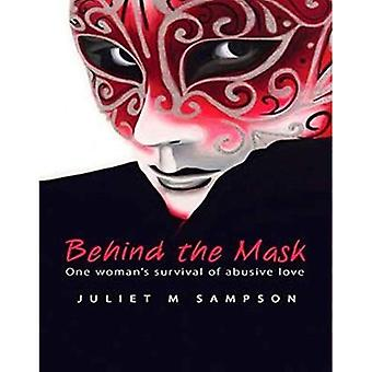 Behind the Mask: One Woman's Story of Surviving Abuse