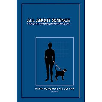 All About Science: Philosophy, History, Sociology & Communication (Science Matters)