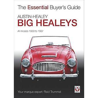 Austin-Healey Big Healeys - Guide l'essentiel de l'acheteur par Reid Trumme