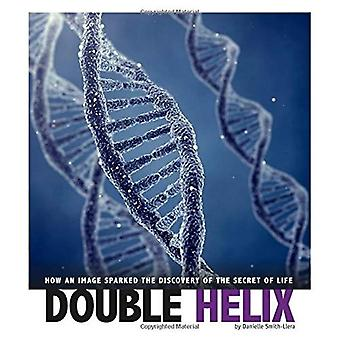 Double Helix: How an Image� Sparked the Discovery of the Secret of Life