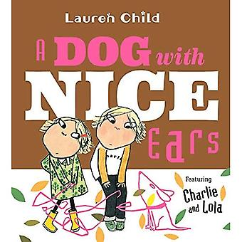 A Dog with Nice Ears: Featuring Charlie and Lola (Charlie and Lola)