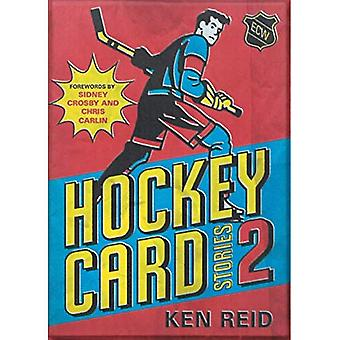 Hockey Card Stories 2: 59 More True Tales from Your Favourite Players