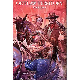 Outlway Territory - v. 2 by Joshua Dysart - Robert Kirkman - Michael W