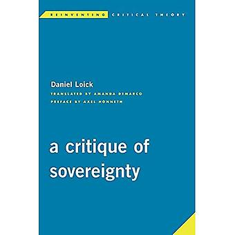 A Critique of Sovereignty (Reinventing Critical Theory)