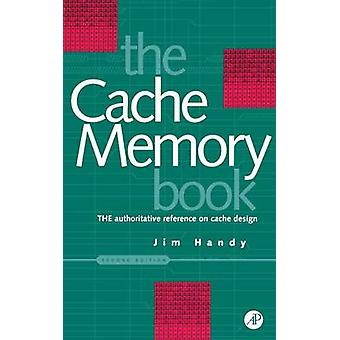 The Cache Memory Book by Handy & Jim