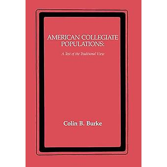 American Collegiate Populations A Test of the Traditional View by Burke & Colin B.