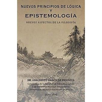 Nuevos Principios de Logica y Epistemologia Nuevos Aspectos de La Filosofia door De Mendoza & Adalberto Garcia