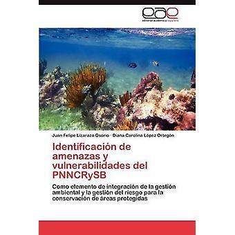 إيدينتيفيكاسين de أمينازاس y فولنيرابيليداديس del بنكريسب حسب ليزارازو أوسوريو خوان فيليبي