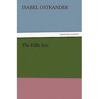 The Fifth Ace by Ostrander & Isabel