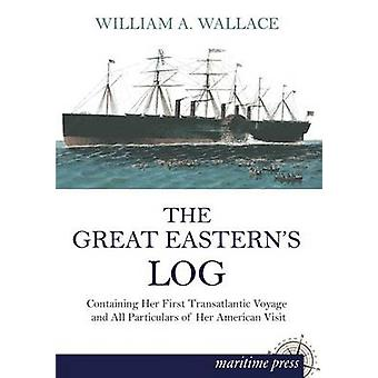 The Great Easterns Log by Wallace & William a.