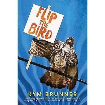 Flip the Bird by Kym Brunner - 9781328901040 Book