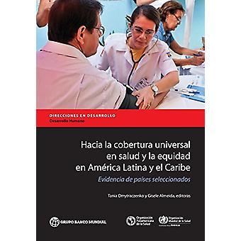 Hacia la Cobertura universal de Salud y la Equidad de America Latina