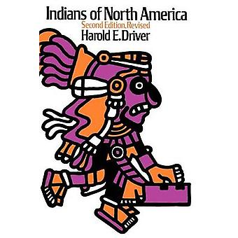 Indians of North America by Harold E. Driver - 9780226164670 Book