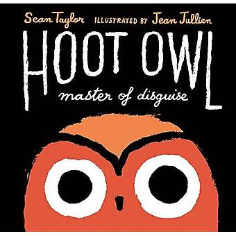 Hoot Owl - Master of Disguise by Sean Taylor - Jean Jullien - 9780763