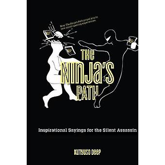Ninja's Path - Inspirational Sayings for the Silent Assassin by Kutyus