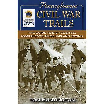 Pennsylvania Civil War Trails - The Guide to Battle Sites - Monuments