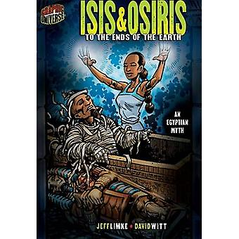 Isis & Osiris  - To the Ends of the Earth by Jeff Limke - David Witt -