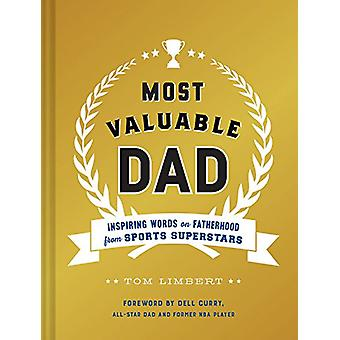 Most Valuable Dad - Inspiring Words on Fatherhood from Sports Supersta