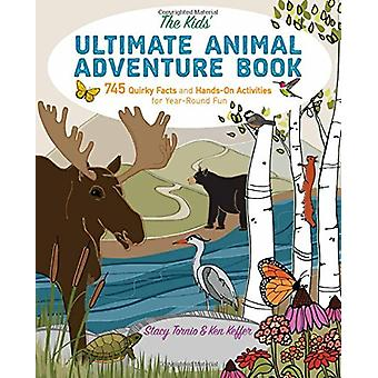 The Kids' Ultimate Animal Adventure Book - 745 Quirky Facts and Hands-