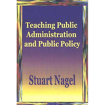 Teaching Public Administration and Public Policy by Stuart Nagel - 97