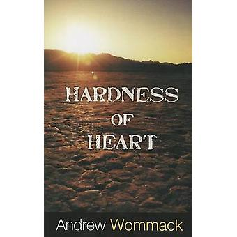 Hardness of Heart - Enemy of Faith by Andrew Wommack - 9781606835241 B