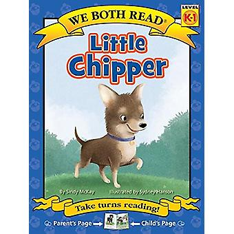 Little Chipper (We Both Read - Level K-1 (Cloth)) by Sindy McKay - Sy