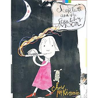 Scarlett and the Scratchy Moon by Chris McKimmie - 9781743361542 Book
