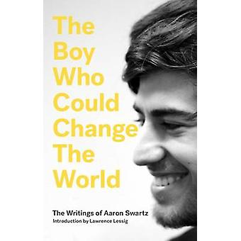 The Boy Who Could Change the World - The Writings of Aaron Swartz - 97