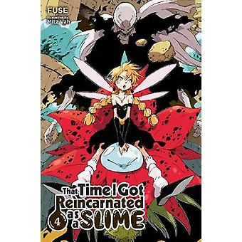 That Time I Got Reincarnated as a Slime - Vol. 4 (light novel) by Tha