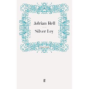 Silver Ley (A rural trilogy)