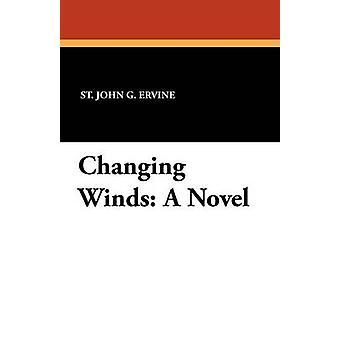 Changing Winds A Novel de Ervine & St. John G.