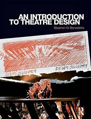 Introduction to Theatre Design by Stephen Di Benedetto
