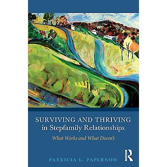 Surviving and Thriving in Stepfamily Relationships: What Works and What Doesn't (Paperback) by Papernow Patricia L. (In Private Practice Massachusetts Usa)