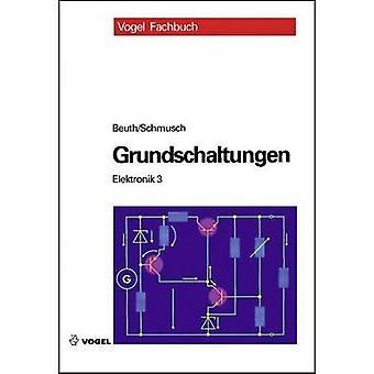 Elektronik 3 - Grundschaltungen Vogel Buchverlag 978-3-8343-3429-9